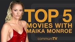 TOP 5: Maika Monroe Movies
