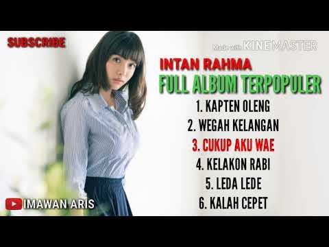 Top Full Album INTAN RAHMA wegah kelangan terpoluler new