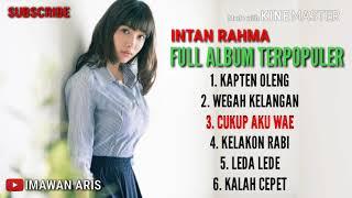 [25.74 MB] Top Full Album INTAN RAHMA wegah kelangan terpoluler new