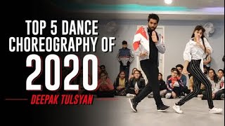 Top 5 Dance Choreography of 2020 | Deepak Tulsyan | Happy New  Year