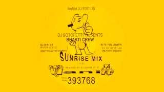 DJ Sotofett Presents Bhakti Crew - Sunrise Mix