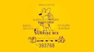 DJ Sotofett Presents Bhakti Crew - Sunrise Mix