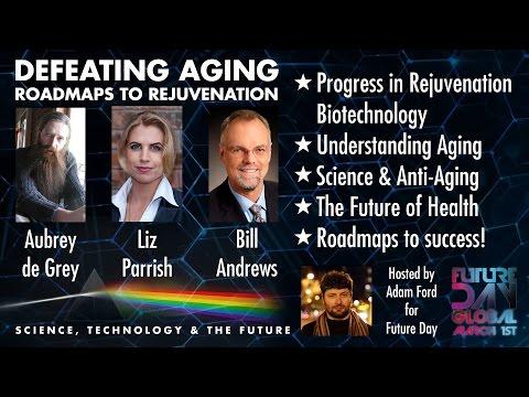 Defeating Aging - Roadmaps to Rejuvenation with Aubrey de Grey, Liz Parrish & Bill Andrews