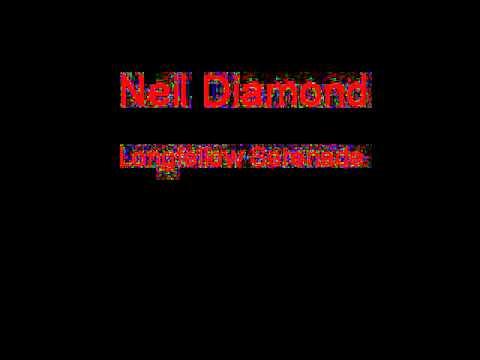 Neil Diamond Longfellow Serenade + Lyrics