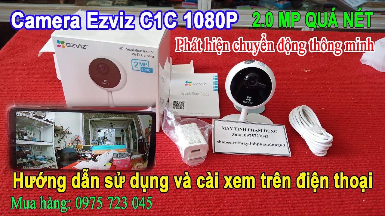 Camera Ezviz C1C 1080P (CS-C1C) – Hướng dẫn sử dụng và cài xem trên điện thoại