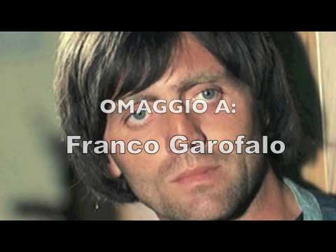 OMAGGIO A Franco Garofalo.