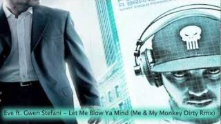Eve ft. Gwen Stefani - Let Me Blow Ya Mind (Me & My Monkey Dirty Rmx)