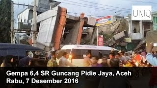 Gempa Bumi 6,4 SR Melanda Pidie Jaya, Aceh - Rabu, 7 Desember 2016