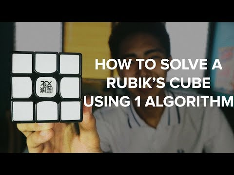 HOW TO SOLVE A RUBIK'S CUBE USING 1 ALGORITHM IN 2019!