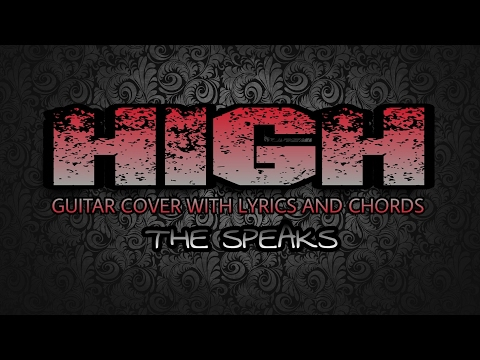 High - The Speaks (Guitar Cover With Lyrics & Chords)