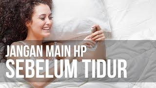 Dampak Negatif Bermain HP Sebelum Tidur