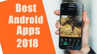 Best android apps of 2018