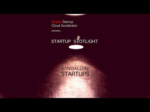 Startup Spotlight for Oracle Startup Cloud Accelerator, Bangalore Group 1 Startups | January 2017