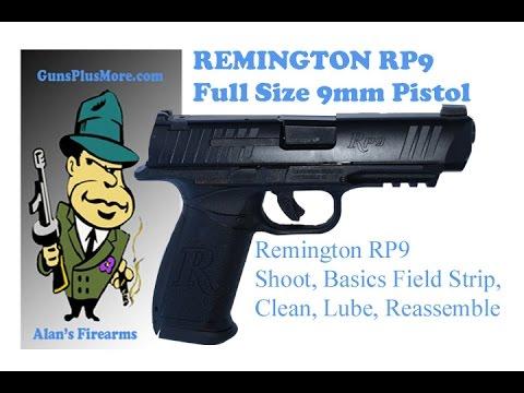 AlansFirearms: Remington RP9, Shoot, Field Strip, Clean, Lube, & Reassemble