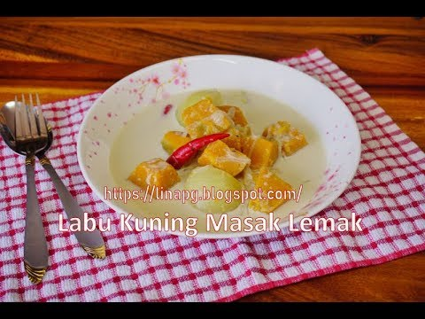 Labu Kuning Masak Lemak Mudah Dan Sedap | Resepi Sayur ...
