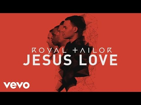 Royal Tailor - Jesus Love [Official Pseudo Video] ft. TobyMac