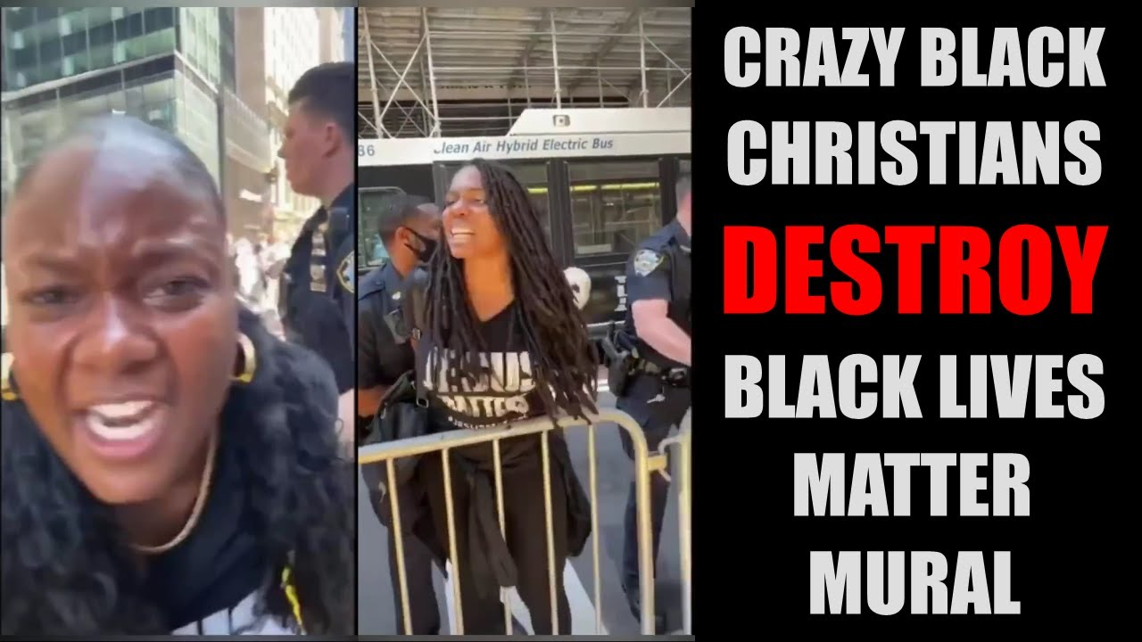Crazy Black Christians Vandalize #BlackLivesMatter Mural In NYC