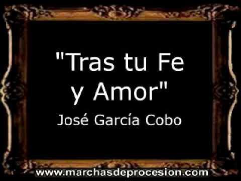 Tras tu Fe y Amor - José García Cobo [BM]