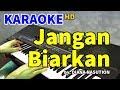 JANGAN BIARKAN - Diana Nasution KARAOKE HD