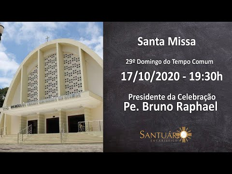 Santa Missa - 17/10/2020 - 19:30h - Pe. Bruno