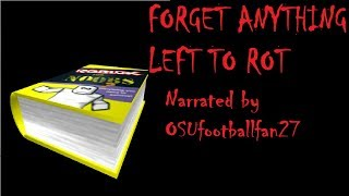 Forget Anything Left to Rot [ROBLOX CREEPYPASTA]