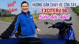 Hướng dẫn chạy xe côn tay Exciter 150 SIÊU ĐỘC ĐÁO ▶ Góc nhìn 360 độ!