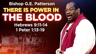 """Bishop GE Patterson """" There is Power In The Blood """"- SERMON"""