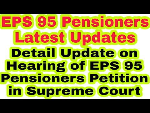 EPS 95 Latest News Detail Update On  Hearing Of EPS 95   Pensioners Petition  In Supreme Court