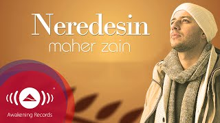 Maher Zain - Neredesin (Turkish-Türkçe) |  Lyric