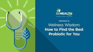 Wellness Wisdom: How to Find the Best Probiotic for You