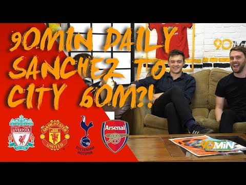 Sanchez to City for 60m?! | Martial to go on loan to Tottenham? | 90min Daily