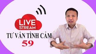 Live stream gỡ rối tơ lòng ... thòng 59!