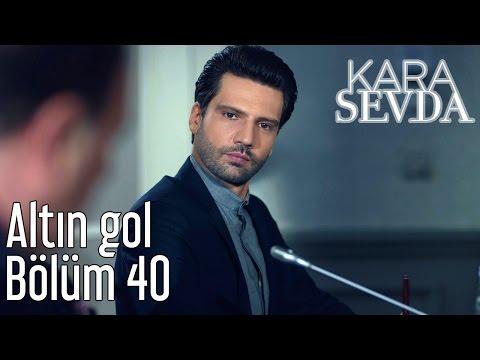 Kara Sevda 40. Bölüm - Altın Gol