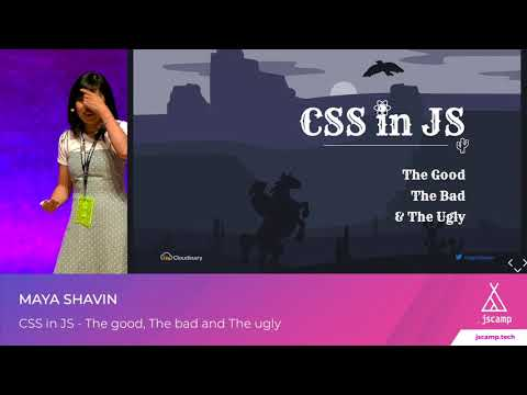 """""""CSS In JS - The Good, The Bad And The Ugly"""" By Maya Shavin 