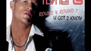 TOMER G - Round & Round - U Got 2 Know