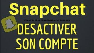 Comment desactiver ou supprimer un compte snapchat : Tutoriel