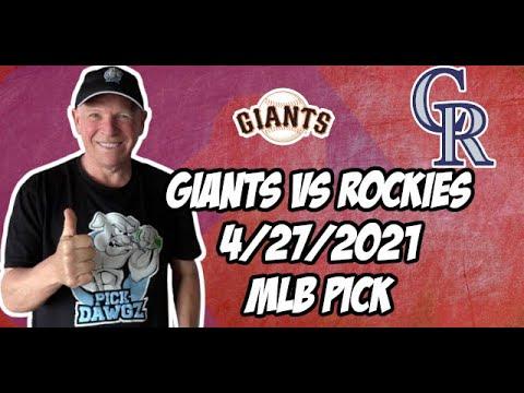 San Francisco Giants vs Colorado Rockies 4/27/21 MLB Pick and Prediction MLB Tips Betting Pick