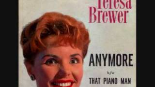 Watch Teresa Brewer Anymore video