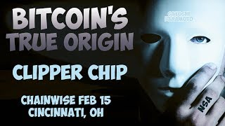 TRUE ORIGIN OF #BITCOIN? Clipper Chip - Chainwise Feb 15 - SEC Crackdown 👥😱👽