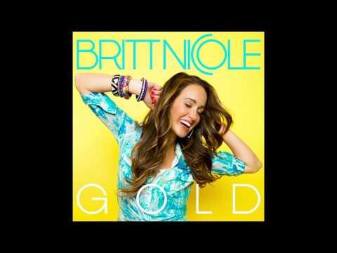 Britt Nicole - Gold (Audio)