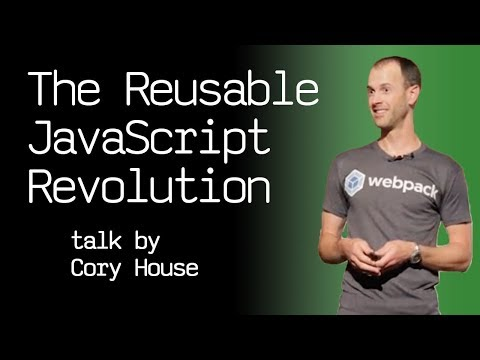 The Reusable JavaScript Revolution - talk by Cory House