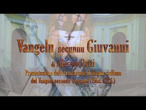 Vangelu secunnu Giuvanni - di Alessio Patti (introduzione in siciliano di Nino Bellia)