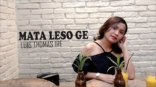 MATA LESO GE - LUIS THOMAS IRE (A TRIBUTE TO IVAN NESTORMAN - COVER SONG)
