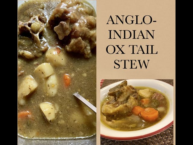 ANGLO-INDIAN OX TAIL STEW / OX TAIL STEW / LEARN HOW TO MAKE ANGLO-INDIAN OX TAIL STEW / OXTAIL STEW