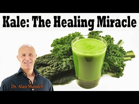 KALE: The Healing Miracle Properties to a Long Healthy Life Dr. Alan Mandell, DC