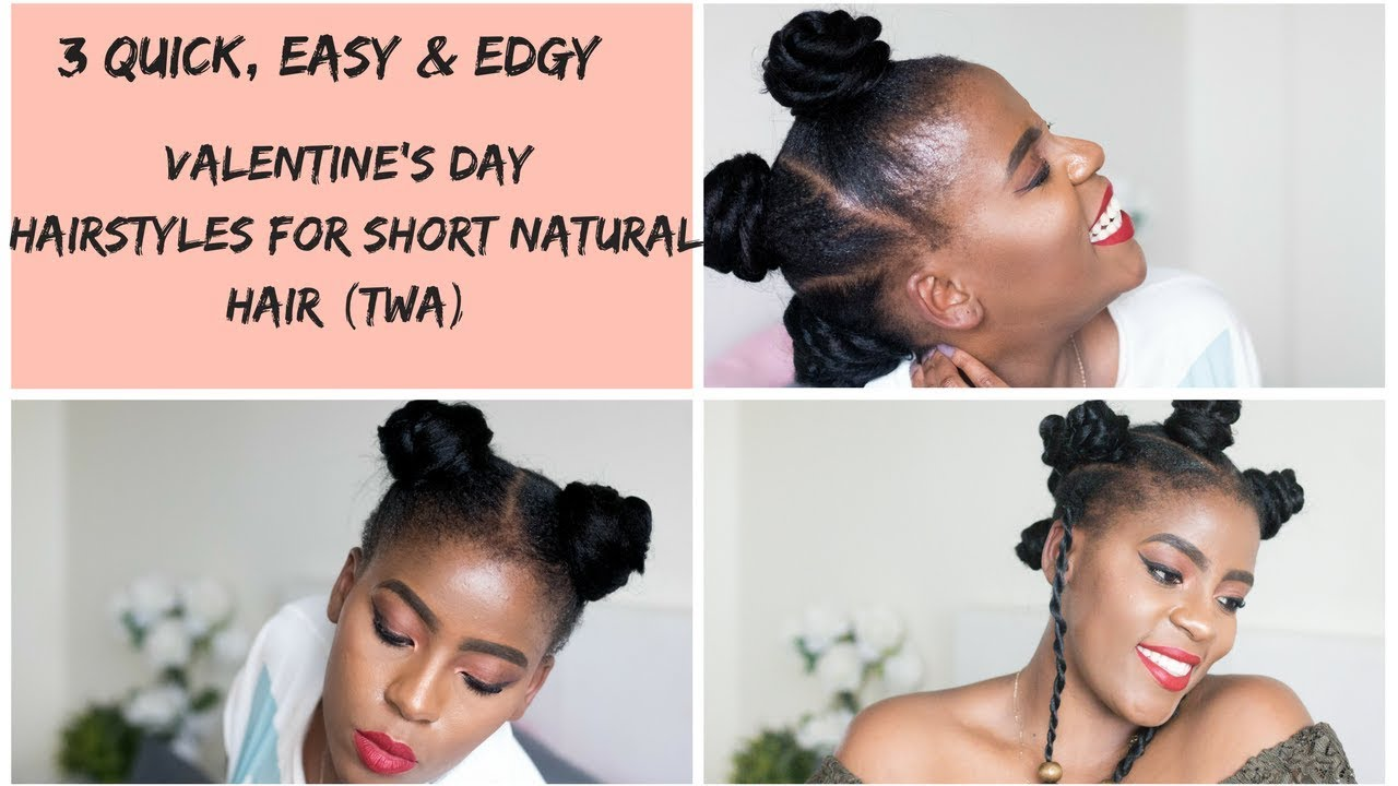 3 Quick Easy Edgy Valentine S Day Hairstyles For Short Natural Hair African Hair Blogger Youtube