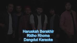 Download lagu Haruskah berakhir, Ridho Roma(karaoke original version)