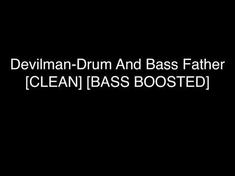 Devilman-Drum And Bass Father [CLEAN] [BASS BOOSTED]