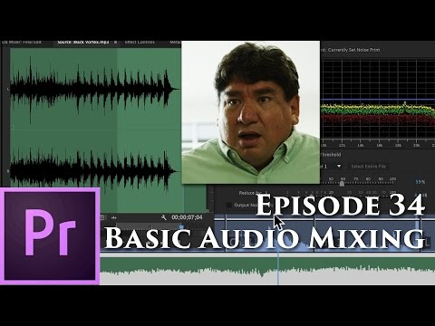 Episode 34 - Basic Sound Mixing - Tutorial for Adobe Premiere Pro CC 2015