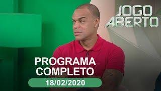 Jogo Aberto - 18/02/2020 - Programa completo